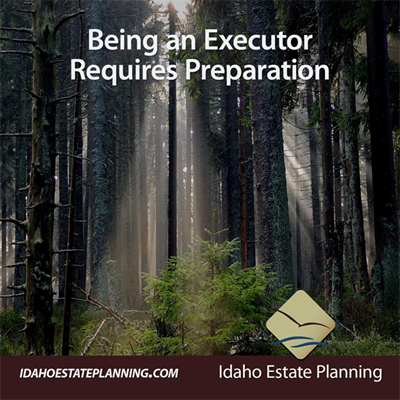 Being an Executor Requires Preparation
