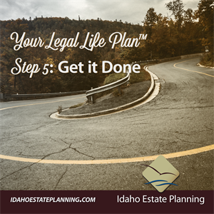 Legal Life Plan™ Step 5: Get It Done