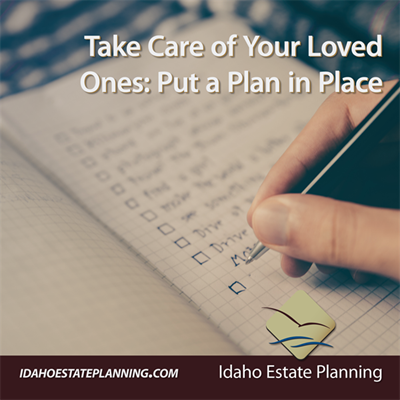 Take Care of Your Loved Ones: Put a Plan in Place