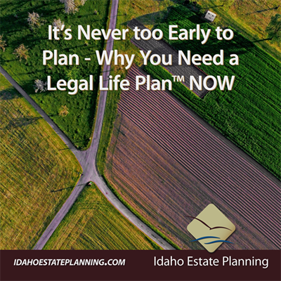 It's Never too Early to Plan - Why You Need a Legal Life Plan NOW