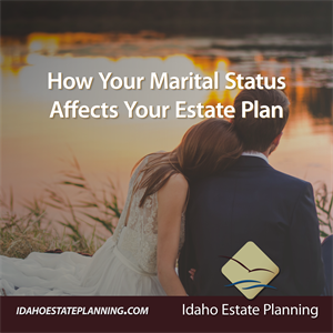 How Your Marital Status Affects Your Estate Plan