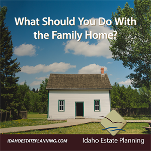 What Should You Do With the Family Home?