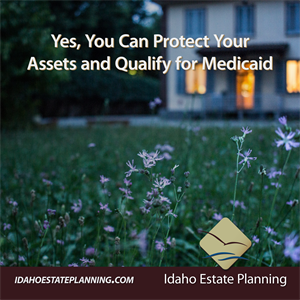 Yes, You Can Protect Your Assets and Qualify for Medicaid