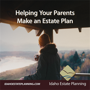 Helping Your Parents Make an Estate Plan