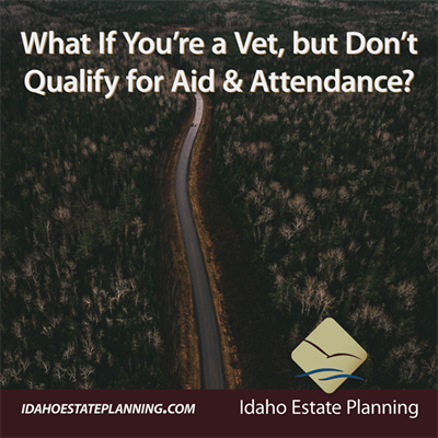 What If You're a Vet, but Don't Qualify for Aid & Attendance?