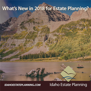 What's New in 2018 for Estate Planning?