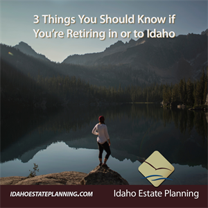 3 Things You Should Know if You're Retiring in or to Idaho