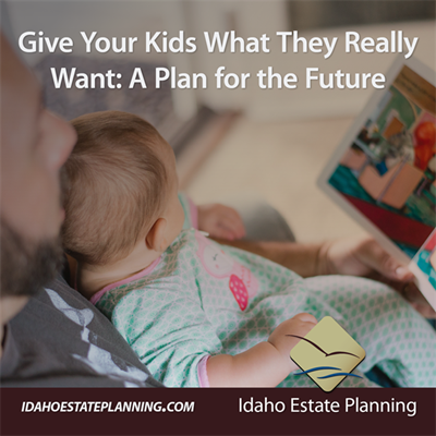 Give Your Kids What They Really Want: A Plan for the Future