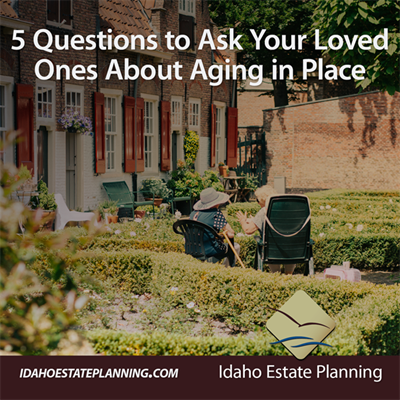 5 Questions to Ask Your Loved Ones About Aging in Place