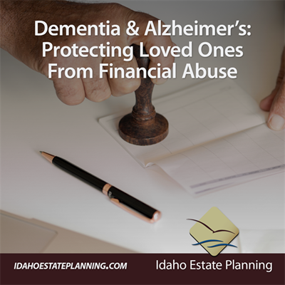 Dementia & Alzheimer's: Protecting Loved Ones From Financial Abuse