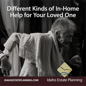 Different Kinds of In-Home Help for Your Loved One