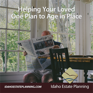 Helping Your Loved One Plan to Age in Place