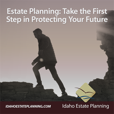 Estate Planning: Take the First Step in Protecting Your Future