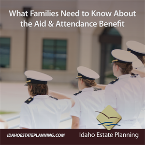 What Families Need to Know About the Aid & Attendance Benefit